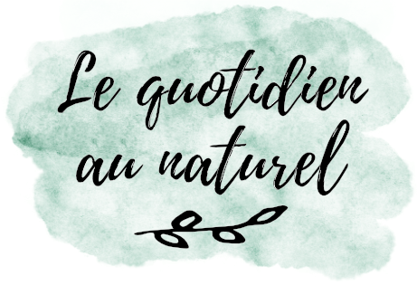 Le quotidien au naturel